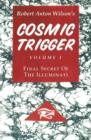 Cosmic Trigger : Volume 1: Final Secret of the Illuminati - Book
