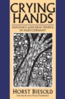 Crying Hands : Eugenics and Deaf People in Nazi Germany - eBook