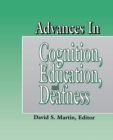 Advances in Cognition, Education, and Deafness - eBook