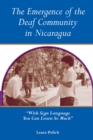 "The Emergence of the Deaf Community in Nicaragua : ""With Sign Language You Can Learn So Much"" - eBook"