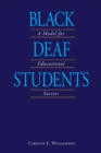Black Deaf Students : A Model for Educational Success - eBook