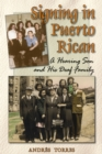 Signing in Puerto Rican : A Hearing Son and His Deaf Family - eBook