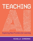 Teaching AI : Exploring New Frontiers for Learning - Book