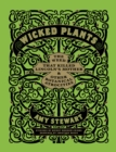 Wicked Plants : The Weed That Killed Lincoln's Mother and Other Botanical Atrocities - eBook