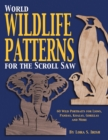 World Wildlife Patterns for the Scroll Saw : 60 Wild Portraits for Lions, Pandas, Koalas, Gorillas and More - Book