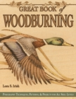 Great Book of Woodburning : Pyrography Techniques, Patterns and Projects for all Skill Levels - Book