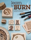 Learn to Burn : A Step-by-Step Guide to Getting Started in Pyrography - Book
