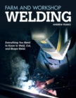 Farm and Workshop Welding : Everything You Need to Know to Weld, Cut, and Shape Metal - Book