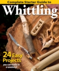 Complete Starter Guide to Whittling : 24 Easy Projects You Can Make in a Weekend - Book