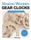 Making Wooden Gear Clocks : 6 Cool Contraptions That Really Keep Time - Book