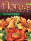 Great Book of Floral Patterns, Third Edition : The Ultimate Design Sourcebook for Artists and Crafters - Book