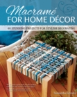Macrame for Home Decor : 40 Stylish Macrame Projects - Book