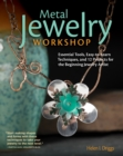 Metal Jewelry Workshop : Essential Tools, Easy-to-Learn Techniques, and 12 Projects for the Beginning Jewelry Artist - Book