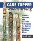 Cane Topper Wood Carving : 15 Fantastic Projects to Make - Book