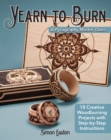 Yearn to Burn: A Pyrography Master Class : 30 Creative Woodburning Projects with Step-by-Step Instructions - Book