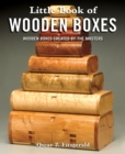 Little Book of Wooden Boxes : Wooden Boxes Created by the Masters - Book