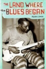 The Land Where Blues Began - Book