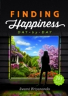 Finding Happiness : Day by Day - eBook