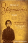 Stories of Yogananda's Youth : True Episodes from the Boyhood of the Author of Autobiography of a Yogi - eBook