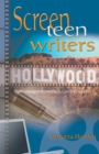 Screen Teen Writers : How Young Screenwriters Can Find Success - Book
