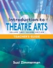 Introduction to Theatre Arts 2 : Teacher's Guide / Volume Two / Second Edition - Book
