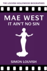 Mae West : It Ain't No Sin - Book
