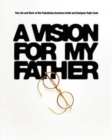A Vision for My Father : The Life and Work of Palestinian-American Artist and Designer Rajie Cook - Book