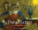 Papa Gatto : An Italian Fairy Tale - Book