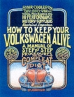 How to Keep Your Volkswagen Alive : A Manual of Step-by-Step Procedures for the Compleat Idiot - Book