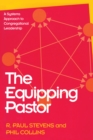 The Equipping Pastor : A Systems Approach to Congregational Leadership - eBook