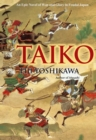 Taiko: An Epic Novel Of War And Glory In Feudal Japan - Book