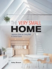 Very Small Home, The: Japanese Ideas For Living Well In Limited Space - Book