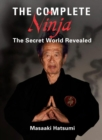 The Complete Ninja : The Secret World Revealed - Book