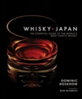 Whisky Japan : The Essential Guide to the World's Most Exotic Whisky - Book