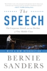 The Speech : On Corporate Greed and the Decline of Our Middle Class - eBook