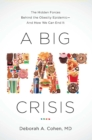 A Big Fat Crisis : The Hidden Forces Behind the Obesity Epidemic - and How We Can End It - eBook