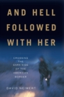 And Hell Followed With Her : Crossing the Dark Side of the American Border - eBook