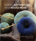 Making Mathematics with Needlework : Ten Papers and Ten Projects - Book