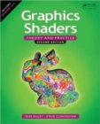 Graphics Shaders : Theory and Practice, Second Edition - Book
