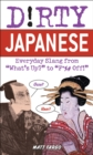 Dirty Japanese : Everyday Slang from - eBook