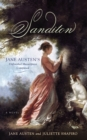 Sanditon : Jane Austen's Unfinished Masterpiece Completed - Book