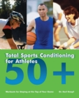 Total Sports Conditioning for Athletes 50+ : Workouts for Staying at the Top of Your Game - eBook