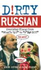 Dirty Russian : Everyday Slang from - eBook