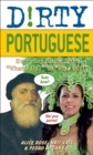 "Dirty Portuguese : Everyday Slang from ""What's Up?"" to ""F*%# Off!"" - eBook"