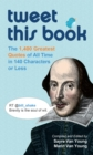 Tweet This Book : The 1,400 Greatest Quotes of All Time in 140 Characters or Less - eBook
