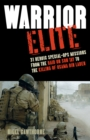 Warrior Elite : 31 Heroic Special-Ops Missions from the Raid on Son Tay to the Killing of Osama bin Laden - eBook