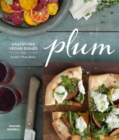 Plum : Gratifying Vegan Dishes from Seattle's Plum Bistro - eBook