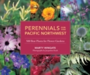 Perennials for the Pacific Northwest : 500 Best Plants for Flower Gardens - eBook