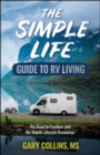 The Simple Life Guide to RV Living : The Road to Freedom and the Mobile Lifestyle Revolution - Book