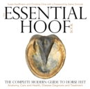 The Essential Hoof Book : The Complete Modern Guide to Horse Feet - Anatomy, Care and Health, Disease Diagnosis and Treatment - eBook